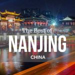 Welcome to Nanjing – The Top Ten Attractions, Hotels, Must Try Foods & Transport
