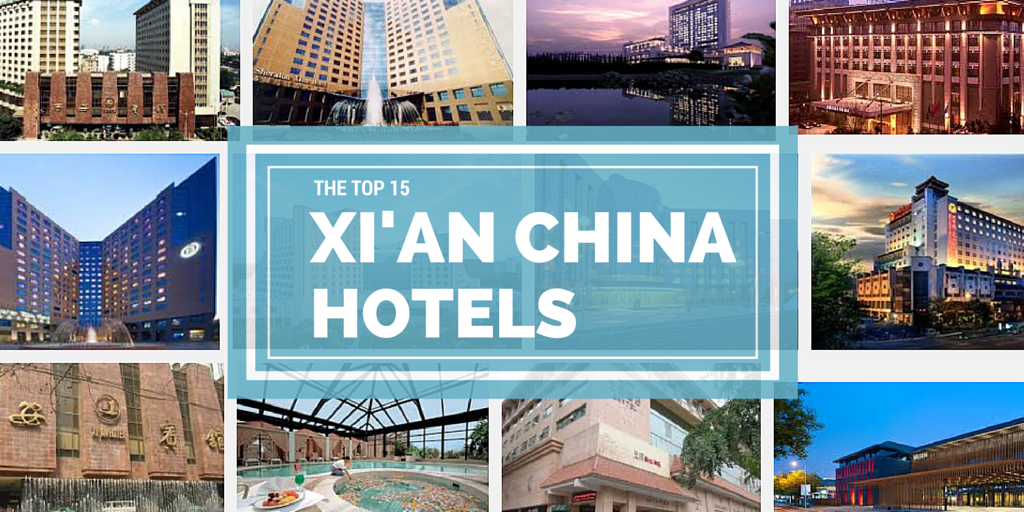 The Top 15 Hotels in Xi'an China