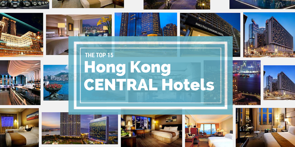 The Top 15 Hotels in Central, Hong Kong