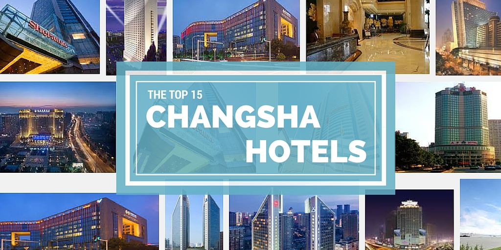 The Top 15 Hotels in Changsha