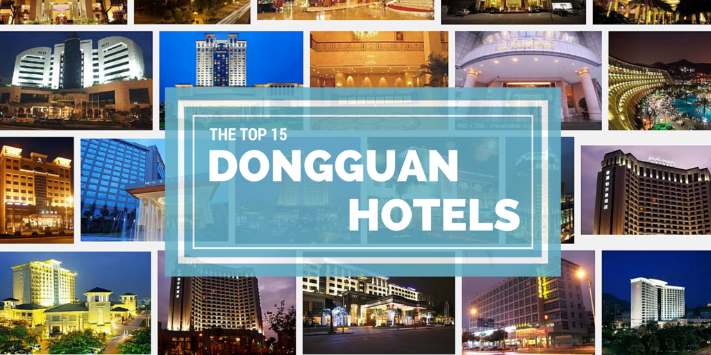 The Top 15 Hotels in Dongguan