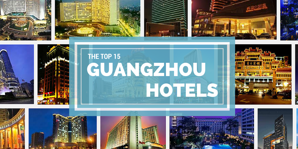 The Top 15 Hotels in Guangzhou