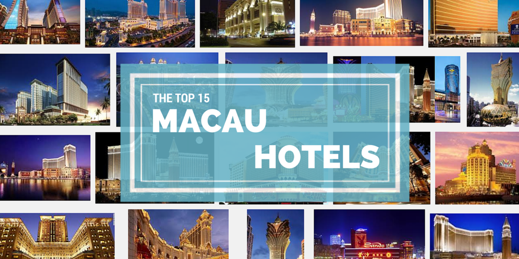 The Top 15 Macau Hotels