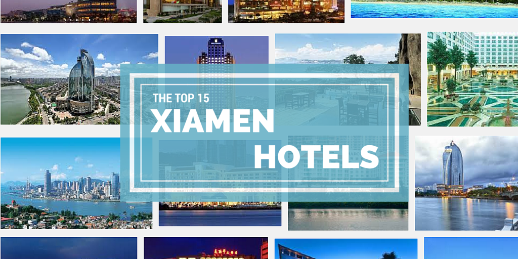 The Top 15 Xiamen Hotels