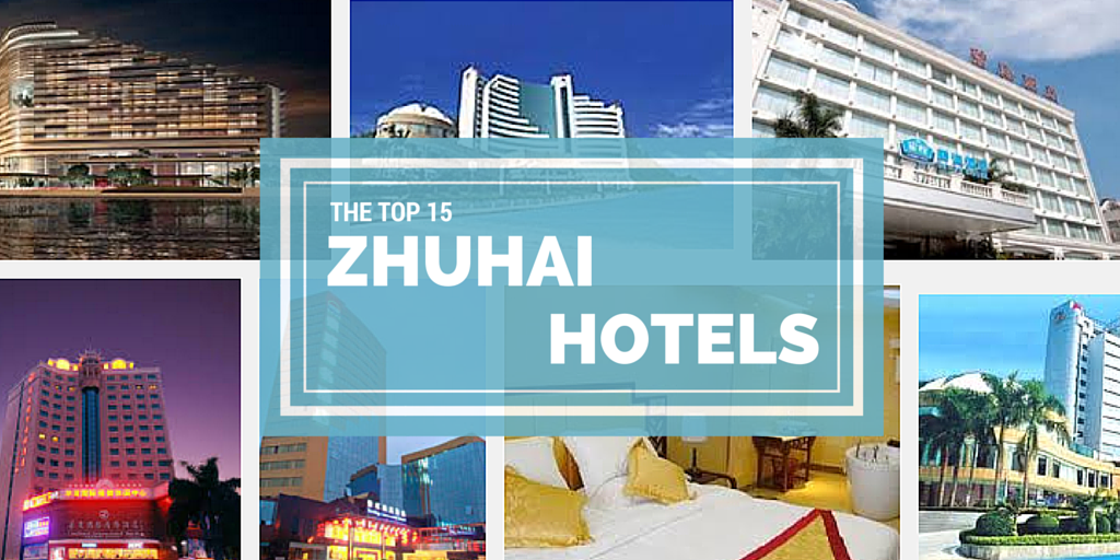 The Top 15 Hotels in Zhuhai