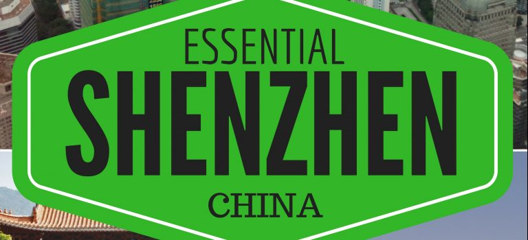 Going to Shenzhen? Essential Shenzhen is the must have eBook